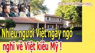 Nh.i.ề.u người Việt ng.â.y ng.ô ngh.ĩ về Việt kiều Mỹ !