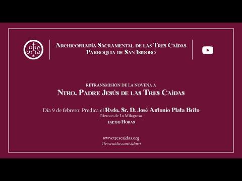 Novena a Ntro. Padre Jesús de las Tres Caídas - Martes 9 de febrero - Día 5