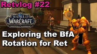 Retvlog #22 Looking at the Rotation in Battle for Azeroth for Ret Paladins
