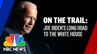 On the Trail: Joe Biden's Long Road To the White House | NBC News NOW