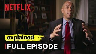 Explained | Racial Wealth Gap | FULL EPISODE | Netflix