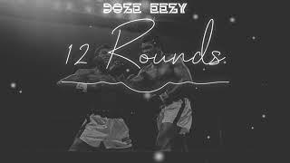 Dose Eazy - 12 Rounds (Prod. VbGotHeat)