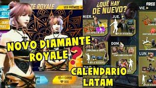 NOVO DIAMANTE ROYALE/CALENDÁRIO LATAM FREE FIRE