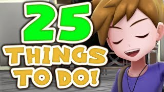 25 Things To Do After Finishing Pokémon Let's Go Pikachu / Eevee!