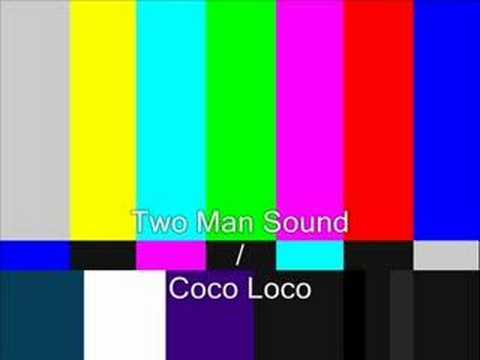 Two Man Sound - Coco Loco