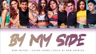 """Now United - """"By My Side""""   Color Coded Lyrics"""