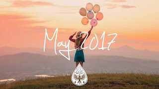 Indie/Pop/Folk Compilation - May 2017 (1½-Hour Playlist)