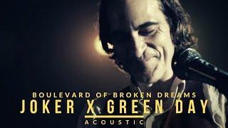 Joker x Green Day - Boulevard Of Broken Dreams (Acoustic)