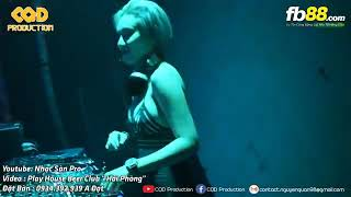NONSTOP DJ 2019 -  Cơ TrƯởNG SậP Ke Tại PhÒNG BaY - NST Lên Đồ Cực Mạnh