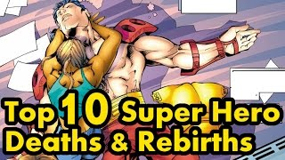 Top 10 Super Hero Deaths And Rebirths