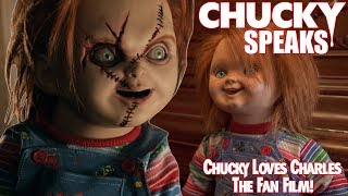 Chucky Speaks - Chucky Loves Charles The Fan Film A Little Too Much!