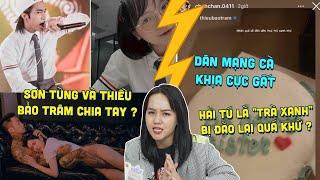 Hít Hà Drama Trà Xanh #1 : Sơn Tùng - Bảo Trâm - Hải Tú sáng nhất hôm nay !