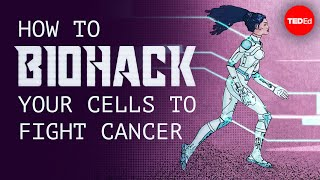 How to biohack your cells to fight cancer - Greg Foot