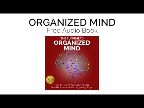 Organized Mind : How To Rewire Your Brain To Stop Bad Habits