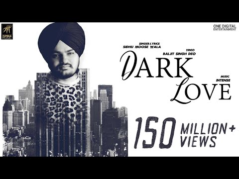 Dark Love (Full Video) Sidhu Moosewala - Intense - Baljit Singh Deo