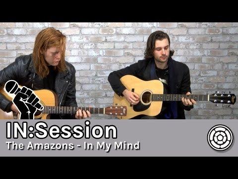 IN:Session - The Amazons - In My Mind