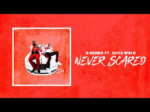 G Herbo - Never Scared ft. Juice Wrld
