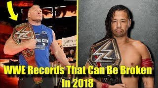 10 WWE Records That Can Be BROKEN in 2018!