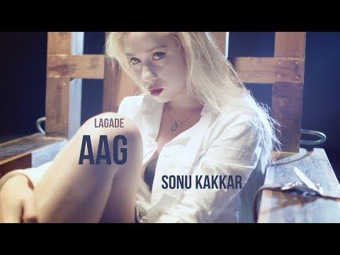 LAGADE AAG LYRICS - Sonu Kakkar | Tony Kakkar