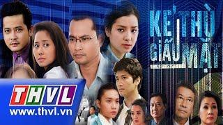 THVL | Kẻ thù giấu mặt - Tập 6