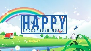 Upbeat and Happy Background Music for Kids