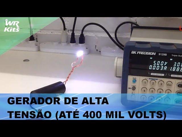 GERADOR DE ALTA TENSÃO ATÉ 400 MIL VOLTS!