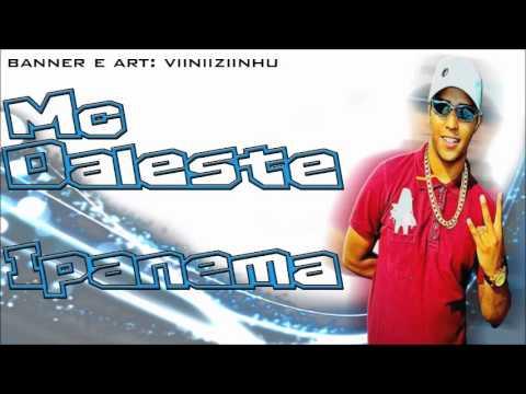 Baixar Mc Daleste   Ipanema ♪ ' (Dj Wilton) Música Nova !.mp3
