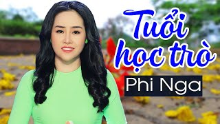 Tuổi Học Trò - Phi Nga | Official MV