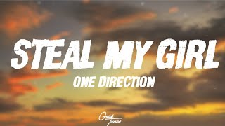 One Direction - Steal My Girl (Lyrics)