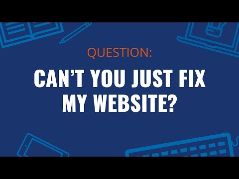 Can't You Just Fix My Website?
