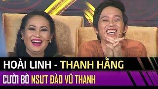 Hoài Linh, Thanh Hằng 'cười bò' với màn 'trồng chuối hát cải lương' của NSƯT Đào Vũ Thanh
