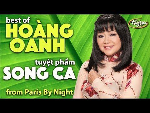 HOÀNG OANH & Những Tuyệt Phẩm SONG CA (Paris By Night Collection)