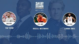 Tim Tebow, Russell Westbrook, LeBron James (5.11.21) | UNDISPUTED Audio Podcast