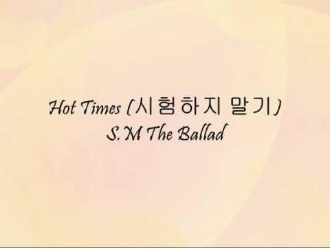 S.M The Ballad - Hot Times (시험하지 말기) [Han & Eng]