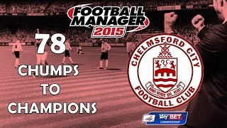 Chumps To Champions Ep. 78 | FA Cup Special | Football Manager 2015