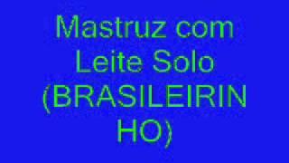 Mastruz com Leite Solo (BRASILEIRINHO)