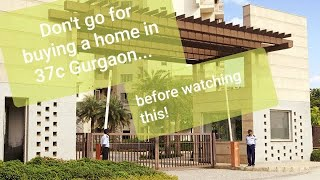 Sector 37c gurgaon ||Dont go for Buying a Home in 37c Gurgaon.. before watching this video PART -1