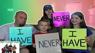 Never Have I Ever - Family Edition / That YouTub3 Family