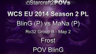 SC2 HotS - WCS EU 2014 S2 PL - BlinG vs MaNa - Ro32 Group B - Map 2 - Frost - BlinG