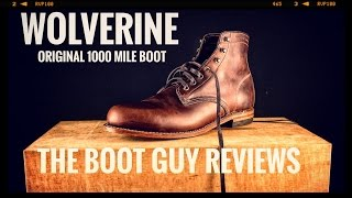 WOLVERINE ORIGINAL 1000 MILE BOOT [ The Boot Guy Reviews ]
