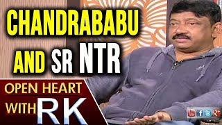 Ram Gopal Varma about Chandrababu and Sr NTR- Open Heart W..