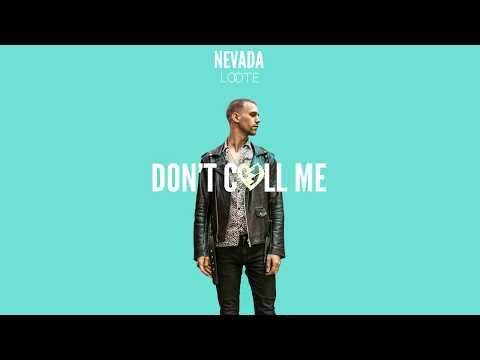 Nevada & Loote - Don't Call Me (Official Audio)