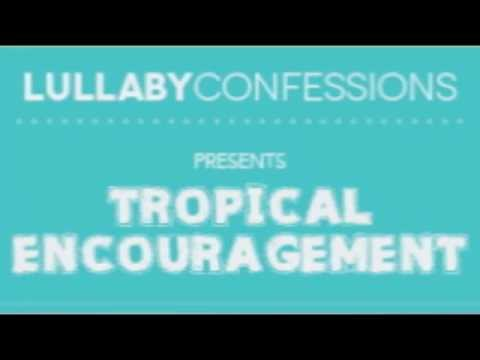 """Good Courage"" by Lullaby Confessions-Positive baby music"