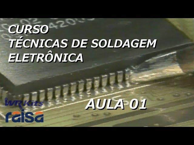 FERRAMENTAS PARA SOLDAGEM DE QUALIDADE (parte 1) | Curso Soldagem Eletrônica #01