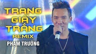 Trang Giấy Trắng Remix - Phạm Trưởng (Liveshow Phương Tường - Phần 8/25)