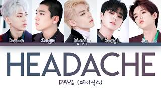 DAY6 (데이식스) - Headache (두통) (Han|Rom|Eng) Color Coded Lyrics/한국어 가사