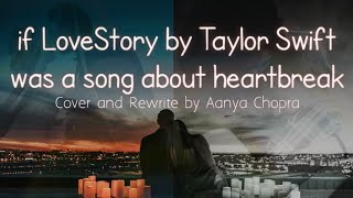 Love Story by Taylor Swift - cover and rewrite by Aanya Chopra #fearlesstaylor #taylorswift