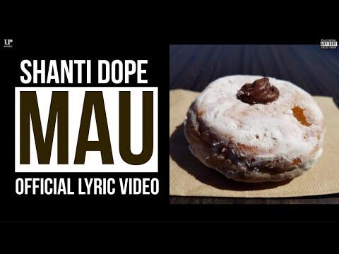 Shanti Dope - Mau (Official Lyric Video)