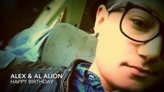 ALEX & AL ALION .HAPPY BIRTHDAY