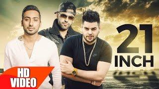 21 Inch – Raj Sandhu Ft Shrey Sean